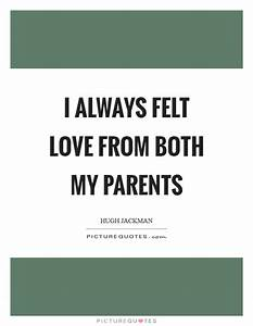 Information About I Love My Parents Quotes Yousenseinfo