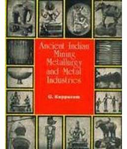 Ancient Indian Mininig Metallurgy And Metal Industries (2 ...
