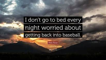 Worried Every Bed Night Don Pete Rose