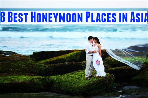 Best Places To A Honeymoon 8 Best Honeymoon Places In Asia Hello Travel Buzz