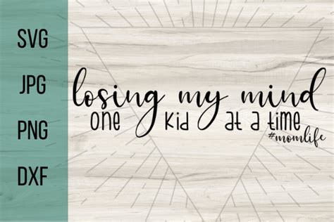 Cute mothers day gifts perfect tshirt for mom losing my mind one kid at a time. Free Losing my Mind One kid at a time SVG - Good Morning Chaos