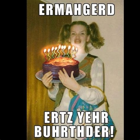 Girl Birthday Meme - ermahgerd birthday funny happy birthday meme