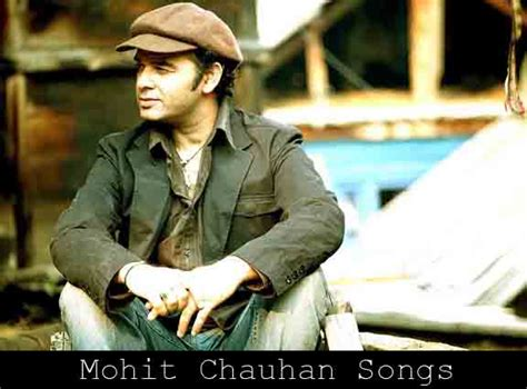 List Of Top New Mohit Chauhan Songs 2018