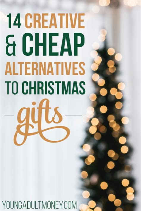 alternative christmas giving 14 creative and cheap alternatives to gifts money