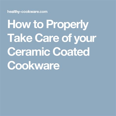 properly  care   ceramic coated cookware cookware healthy cookware natural
