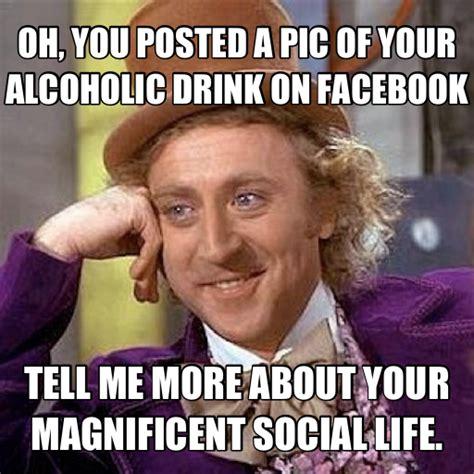 Alcholic Meme - image 258738 condescending wonka creepy wonka know your meme