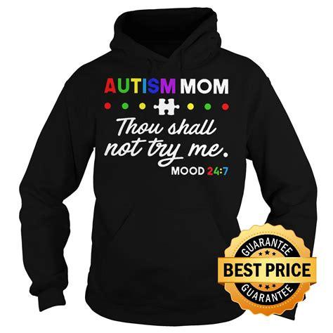shall try thou autism mom hoodie sweater sweatshirt sleeve