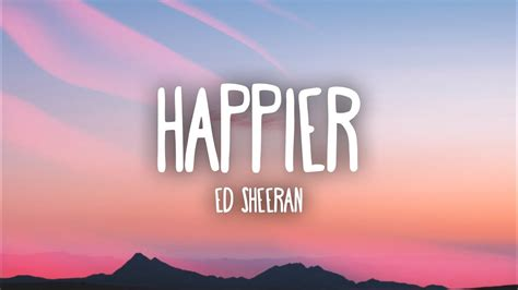 Ed Sheeran  Happier (lyrics) Youtube