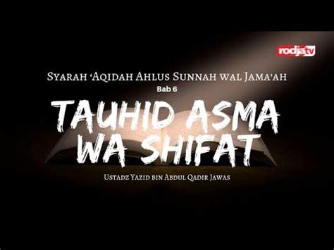 Check spelling or type a new query. Syarah Aqidah: Bab 6 Tauhid Asma wa Shifat l Ustadz Yazid bin Abdul Qadir Jawas - YouTube