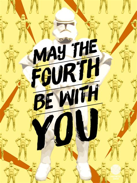 Observance of the commemorative day spread quickly through media and grassroots celebrations. May the Fourth Be with You - Magnetic Ideas