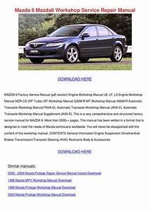 Mazda 6 Mazda6 Workshop Service Repair Manual By Dorian