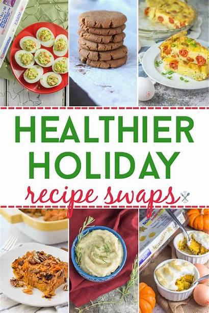 Holiday Swaps Recipe Healthier Recipes Healthy Meal