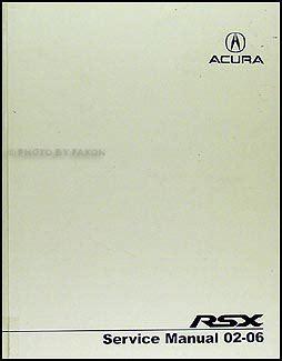 online car repair manuals free 2006 acura rsx 2002 2006 acura rsx repair shop manual original
