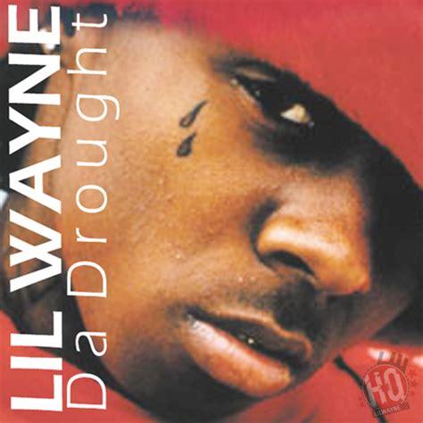 drought da wayne lil mixtape covers album 2003 mixtapes 2004 lilwaynehq weezy lyrics quality ranking worst raw master lilwayne edit