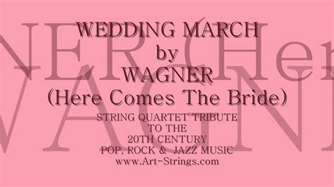 Wedding March The Most Popular Bride Processional Music