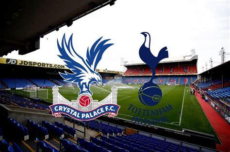Crystal Palace vs Tottenham live: Score updates, confirmed ...