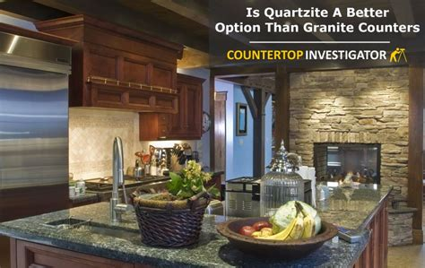 Quartzite Vs Granite Countertops by Quartzite Vs Granite Is One Better