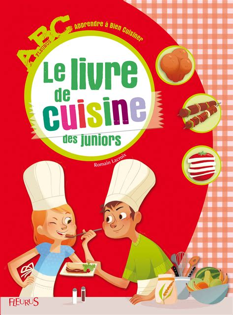 le livre de cuisine livre le livre de cuisine des juniors collection