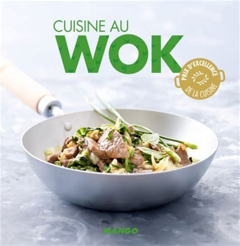 la cuisine au wok la cuisine au wok simple et rapide