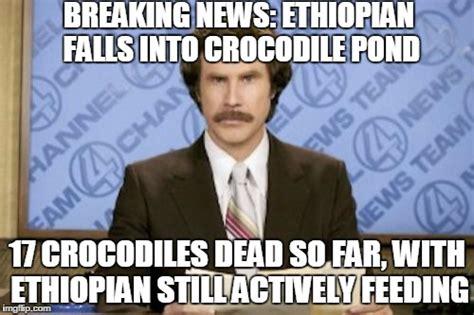 Ethiopian Meme - ron burgundy meme imgflip