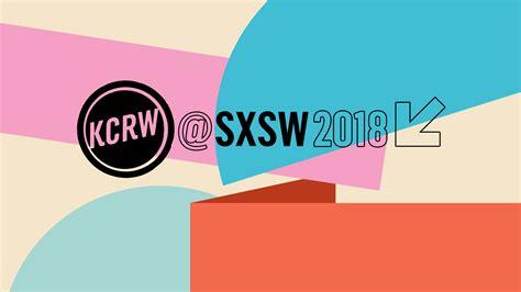 Kcrw Recaps From Sxsw  Kcrw Music Blog