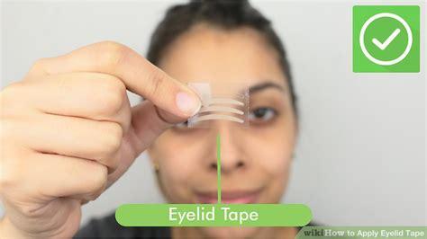 ways  apply eyelid tape wikihow