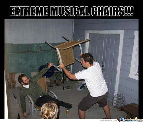 Chair Memes - extreme musical chairs by everettj meme center