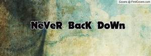 Never Back Down Quotes Quotes. QuotesGram