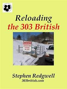303 Enfield  Check Out Reloading The 303 British