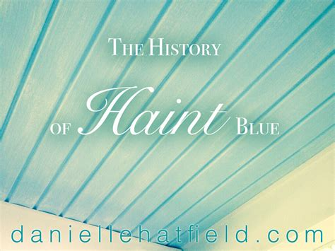 the history of haint blue hatfield