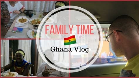 Family Time  Ghana Vlog #7 Youtube
