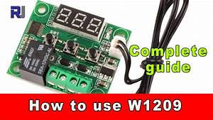 How To Use W1209 Temperature Relay Controller And Program