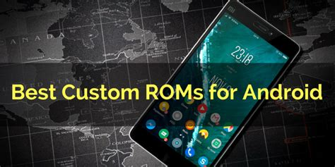 Best Android Rom 5 Best Custom Roms For Android