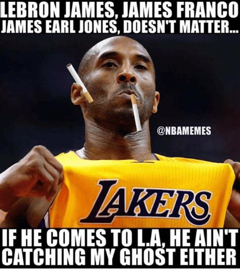 Meme Lebron James - lebron james james franc0 uames earl jones doesn t matter akers if he comes to la he ain t