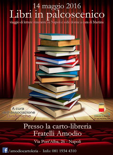 Libreria Alba Napoli by Comune Di Napoli Municipalit 224 2 Libri In Palcoscenico