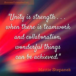 """""""Unity is ... Strength And Teamwork Quotes"""
