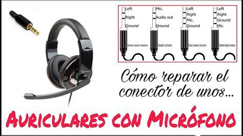 c 211 mo reparar el conector de unos auriculares con micr 211 fono