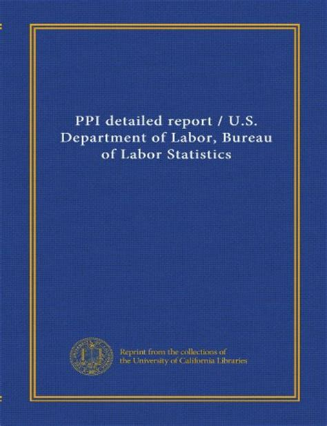 dol bureau of labor statistics ppi detailed report u s department of labor bureau of labor statistics department of labor