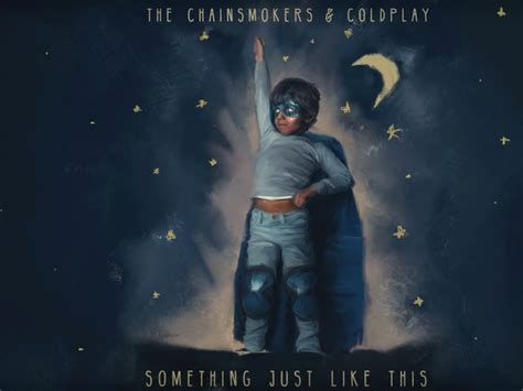 The Chainsmokers Coldplay Collab 'something Just Like This