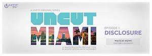 UMF TV Debuts Original Series: UNCUT MIAMI - Ultra Music ...