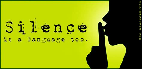 silence   language  popular inspirational quotes