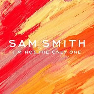 Sam Smith – I'm Not the Only One Lyrics | Genius Lyrics