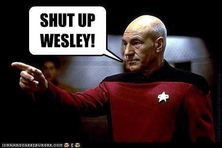 Shut Up Wesley Meme - pin by pamela west on star trek pinterest