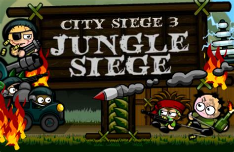 city siege 2 city siege 3 jungle siege