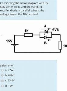 Solved  Considering The Circuit Diagram With The 6 8v Zene