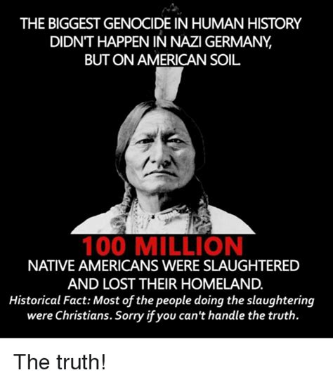 Germany Memes - the biggest genocide in human history didnt happenin nazi germany but on american soil 100