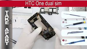 How To Disassemble  Ud83d Udcf1 Htc One Dual  802w 802t  802d