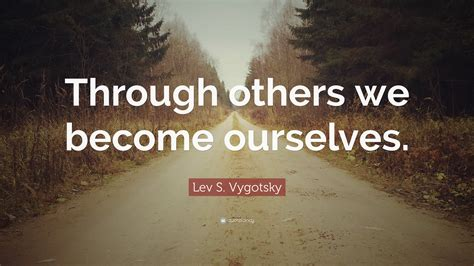 lev  vygotsky quotes  wallpapers quotefancy
