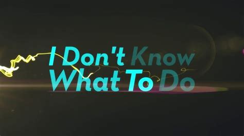 What To Do When You Don't Know What To Do…  Stevewhippletv