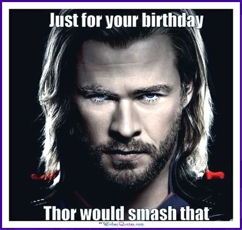 Thor Birthday Meme - birthday memes with famous people and funny messages